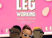 Yung6ix & Hanu Jay - Leg Working ft. Zlatan Ibile 12 Download