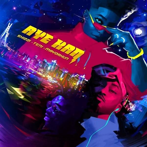 Shizzi ft. Teni & Mayorkun - Aye Kan Mp3