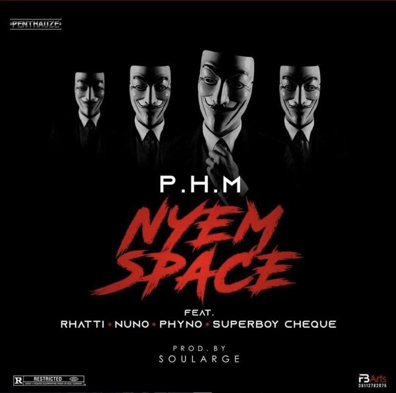 VIDEO: P.H.M - Nyem Space ft. Phyno, Nuno, Superboy Cheque, Rhatti Mp4