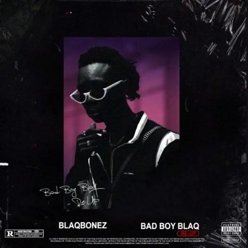 Blaqbonez - Re Up (FULL ALBUM) Mp3 & Zip Download