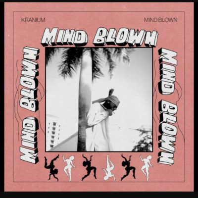 Kranium - Mind Blown Mp3 Audio Download