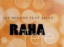 Jay Melody ft. Aslay - Raha Tele 29 Download
