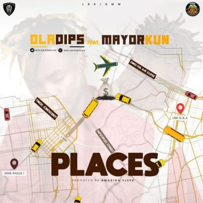 Oladips - Places Ft. Mayorkun Mp3 Audio Download