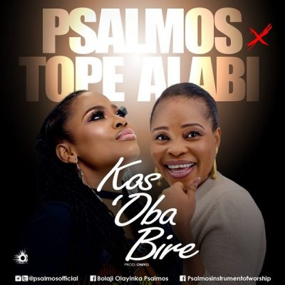 Psalmos ft. Tope Alabi - Kosi Oba Bi Re Mp3 Audio Download
