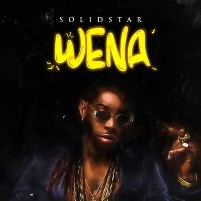 Solidstar - Wena (Prod. by KukBeats) Mp3 Audio Download