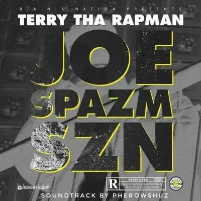 Terry Tha Rapman - Joe Spazm SZN Mp3 Audio Download