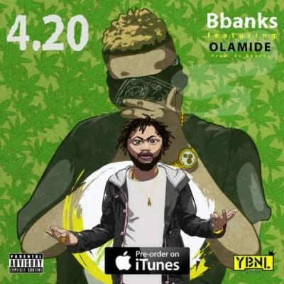 BBanks - 4.20 ft. Olamide (Prod. by BBanks) Mp3 Audio Download