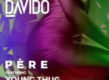 Davido - Pere ft. Rae Sremmurd & Young Thug (Audio + Video) 6 Download