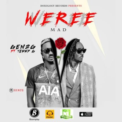 Gen2G Ft. Terry G - Weree (Mad) Mp3 Audio Download