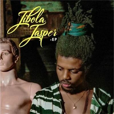 Jhybo - Jibola Jasper EP (Full Album) Zip Mp3 Full Album Download