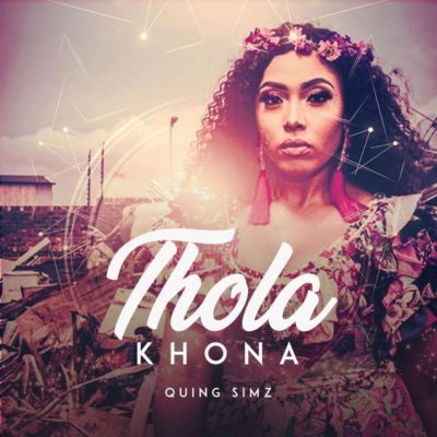 Quing Simz - Thola Khona Mp3 Audio Download