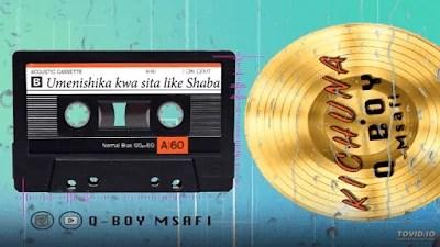 VIDEO: Qboy Msafi - Kichuna Mp4 Download