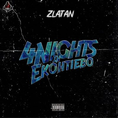 Zlatan - 4 Night In Ekohtiebo Mp3 Audio Download