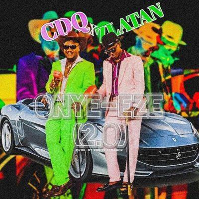 CDQ Ft. Zlatan - Onye Eze 2.0 (Remix) Mp3 Audio Download