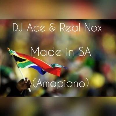 DJ Ace & Real Nox - Made in SA (Amapiano) Mp3 Audio Download