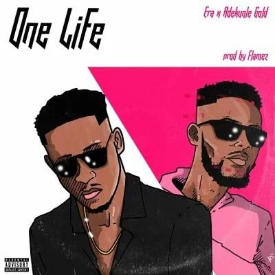 Era ft. Adekunle Gold - One Life (Remix) Mp3 Audio Download