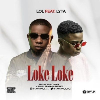 LOL Ft. Lyta - Loke Loke Mp3 Audio Download