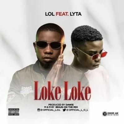 LOL Ft. Lyta - Loke Loke Mp3 Audio Download