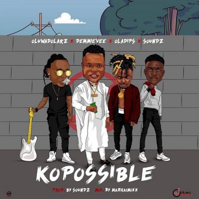 Oluwadolarz ft. Demmie Vee, Oladips & Soundz - KoPossible Mp3 Audio Download