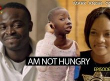 VIDEO: MARK Angel Comedy - AM NOT HUNGRY (Episode 215) 12 Download