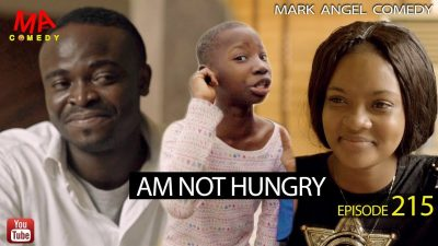 VIDEO: by MARK Angel Comedy - AM NOT HUNGRY (Episode 215) Mp4 Download