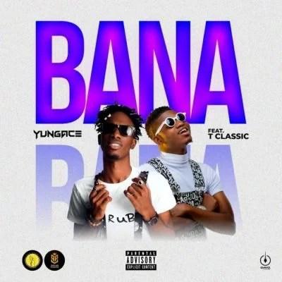 Yungace Ft. T Classic - Bana Mp3 Audio Download