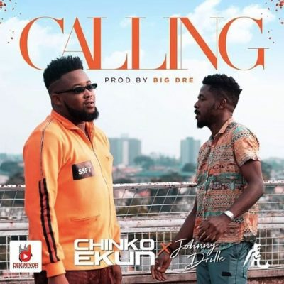 Chinko Ekun Ft. Johnny Drille - Calling (Prod. by Big Dre) Mp3 Audio Download