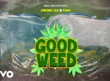 Chronic Law Ft. Kash - Good Weed 20 Download