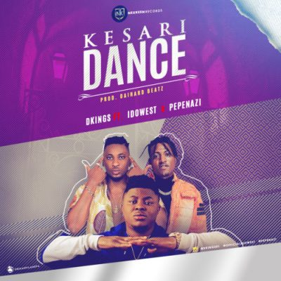 DKings Ft. Idowest & Pepenazi - Kesari Dance Mp3 Audio Download