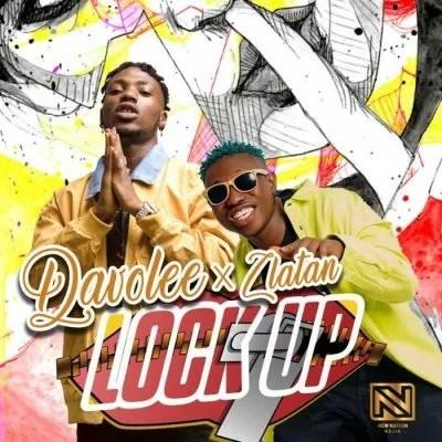 lyrics of lock up by davolee featuring zlatan