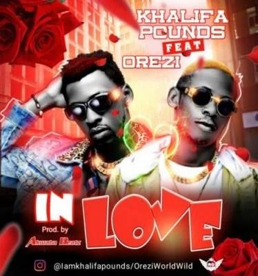 Khalifa Pounds ft. Orezi - In Love (Prod. By Akwaba) Mp3 Audio Download