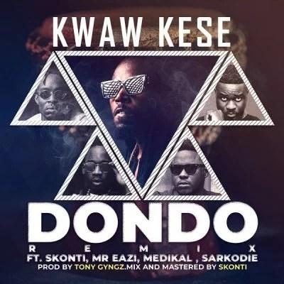 Kwaw Kese - Dondo (Remix) Ft. Mr Eazi, Sarkodie, Medikal & Skonti Mp3 Audio Download