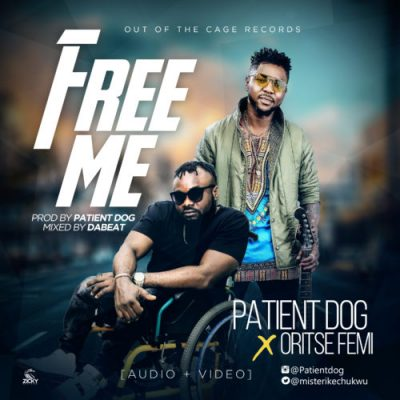 Patient Dog - Free Me Ft. Oritse Femi (Audio + Video) Mp3 Mp4 Download
