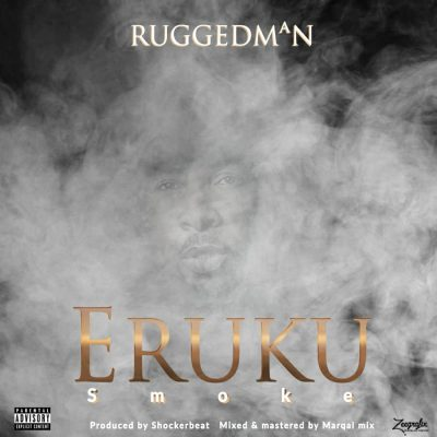 Ruggedman - Eruku (Smoke) Mp3 Audio Download