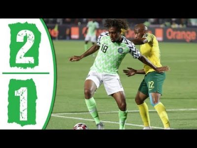 VIDEO: Nigeria Vs South Africa 2-1 AFCON 2019 Goals Highlight, Africa Cup of Nations Mp4 Download Full Free fast