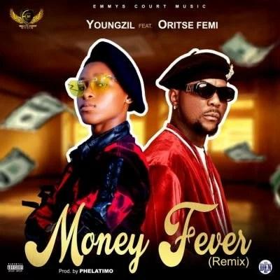 Youngzil Ft. Oritse Femi - Money Fever (Remix) Mp3 Audio Download