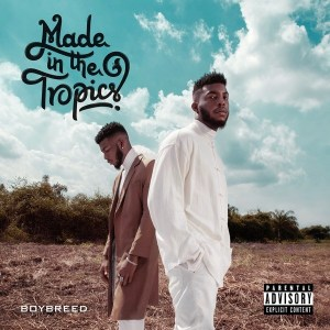 [ALBUM] Boybreed - Made in the Tropics Mp3 Zip Fast Free Audio Full Complete Download
