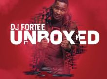[ALBUM] DJ Fortee - Unboxed 18 Download