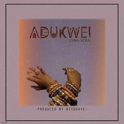 Cina Soul - Adukwei Mp3 Audio Download