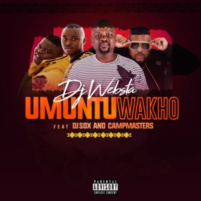 DJ Websta - Umuntu Wakho Ft. Dj Sox & CampMasters Mp3 Audio Download