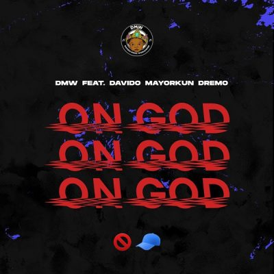 DMW Ft. Davido, Mayorkun, Dremo - On God Mp3 Audio Download