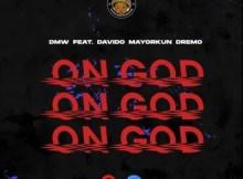 DMW Ft. Davido, Mayorkun, Dremo - On God 8 Download