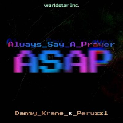 by Dammy Krane Ft. Peruzzi - Always Say A Prayer (ASAP) Mp3 Audio Download