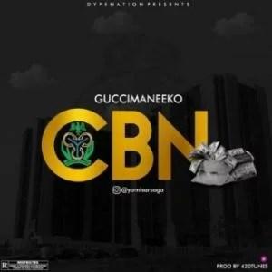 GuccimaneEko - CBN Mp3 Audio Download