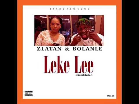 by Leke Lee - Zlatan Ibile & Bolanle Mp3 Audio Download