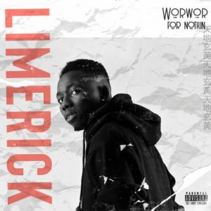 by free Limerick - WorWor for Nothin Mp3 Audio Download