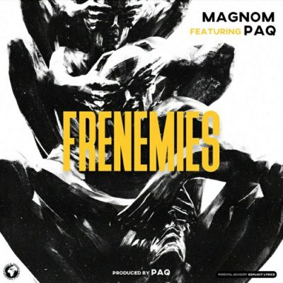Magnom Ft. Paq - Frenemies (Prod. By PaQ) Mp3 Audio Download