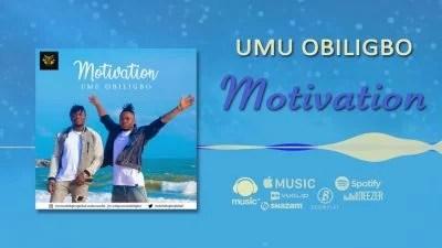 Umu Obiligbo - Motivation Mp3 Audio Download