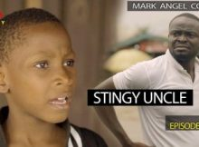 VIDEO: Mark Angel Comedy - STINGY UNCLE (Episode 224) 3 Download