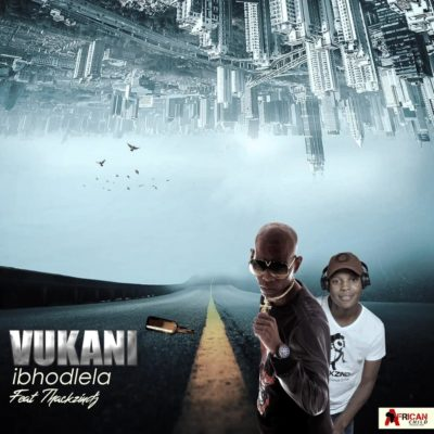 Vukani - Ibhodlela Ft. ThackzinDJ Mp3 Audio Download